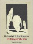 GUEPIN, J.P./ KEMPENAAR, ARTHUR. - DE FANTASTISCHE REIS.