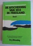Dr. Wesseling, J. - De afscheiding van 1834 in Friesland (3 delen)