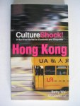 Wai, Betty en Elizabeth Li - Culture Shock! Hong Kong / A survival guide to customs and etiquette