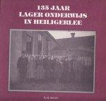 K.B. Haan, - 135 jaar lager onderwijs in Heiligerlee.