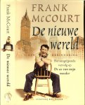 McCourt, Frank   ..  Vertaling Christien Jonkheer en Ardy Stegeman. Omslag Erik Prinsen - De nieuwe wereld
