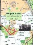 M. Bulte, L. ten Berge, J. Mittelmeijer, B. Tibbe. M. Elting en G. Warrink - 800 jaar Valthe - een uniek esdorp 1217-2017