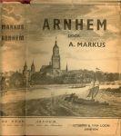 Markus, A.  Leraar aan de H.B.S. te Arnhem ..  met 64 platen, kaarten en portretten - ARNHEM, omstreeks het midden der vorige eeuw, met geschiedkundige aanteekeningen.