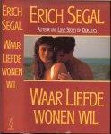 Segal, Erich .. Vertaling Ineke van Bronswijk - Waar liefde wonen wil
