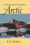 Pielou, E. C. - A Naturalist's Guide to the Arctic