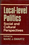 Swartz, Marc J. (edited by) (ds1259) - Local-Level Politics. Social and Cultural Perspectives