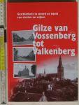 Vet,J.C.de, Hoevenaars, A.J.M, Geertruij, A.L.van - Gilze van Vossenberg tot Valkenberg. Geschiedenis in woord en beeld van straten en wijken