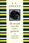 - De WRAAK van het VOORGESLACHT  - A.C. Jordaan - het verhaal van een jonge Afrikaanse prins die als nieuw stamhoofd zijn door opleiding verworven 20e-eeuwse inzichten laat   prevaleren boven de traditionele waarden van zijn volk, uitgeverij Podium, 31