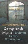 Lindeijer S.J., Marc (red.) - De weg van de pelgrim; Jezuïeten en hun spiritualiteit