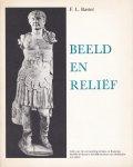 Bastet, F.L. - Beeld en reliëf. Gids voor de verzameling Griekse en Romeinse beeldhouwkunst in het Rijksmuseum van Oudheden te Leiden