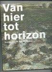 Steenbruggen, Han, Charles de Mooij, Ad Lansink, Pieter de Laat - Van hier tot horizon. Schilderijen van Han Klinkhamer 2008-2011.
