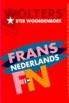 - Wolters' ster woordenboek Frans-Nederlands / druk 2 / in de nieuwe spelling