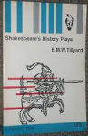 Tillyard, E.M.W. - SHAKESPEARE'S HISTORY PLAYS