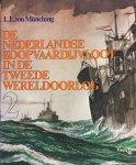Münching, L. L. von - De Nederlandse koopvaardijvloot in de Tweede Wereldoorlog. De lotgevallen van de Nederlandse koopvaardijschepen en hun bemanning. Deel 2.