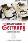 Biddiscombe, Perry - The Denazification of Germany 1945-1950.