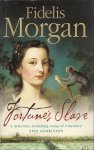 MORGAN, FIDELIS - Fortune`s Slave