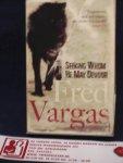 Vargas, Fred - Seeking Whom He May Devour