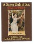 Humphries, Steve - A secret world of sex: Forbidden fruit The British Experience 1900-1950