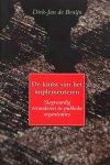 Bruijn , D. J. de . [ ISBN 9789023239505 ] 4919 - De Kunst van het Implementeren . ( Slagvaardig veranderen in publieke organisaties . ) Niet alleen in het bedrijfsleven vinden met enige regelmaat reorganisaties en verbeteroperaties plaats; ook publieke organisaties moeten eraan geloven zeker nu -