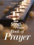 Barr, Andrew - Songs of Praise Book of Prayer