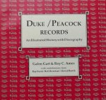 Gart, Galen / Ames, Roy C. - Duke / Peacock records. An Illustrated History with Discography.