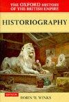 Winks, Robin (randolph W. Townsend Professor of History, Randolph W. Townsend Professor of History, Yale University) ; Louis, Wm.Roger - The Oxford History of the British Empire: Volume V: Historiography