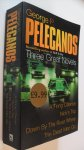 George P. Pelecanos - Pelecanos  Three Great Novels