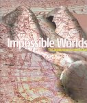 COATES, STEPHEN & Alex STETTER [Eds] - Impossible Worlds. [The Architecture of Perfection].