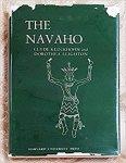 KLUCKHOHN, Clyde & LEIGHTON, Dorothea - The Navaho