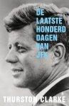 Clarke, Thurston - De laatste honderd dagen van JFK