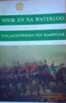 div.auteurs - Voor en na Waterloo - 1813-1963: Van jachthoorn tot kampvuur