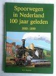 Hesselink, H.G. - Spoorwegen in Nederland honderd jaar geleden 1880-1899