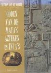 Roberts, Timothy R. - Goden van de Maya's, Azteken en Inca's (Mythen van de Wereld)