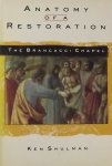 Shulman, Ken. - Anatomy of a Restoration: The Brancacci Chapel