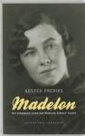 Freriks, Kester - MADELON - Het verborgen leven van Madelon Szekely-Lulofs