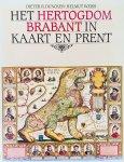 Duncker, Dieter R.  Weiss, Helmut. - Het Hertogdom Brabant in kaart en prent.