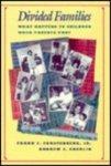 Furstenberg Jr., Frank F. - Divided Families: What Happens to Children When Parents Part .