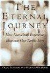 Craig R. Lundahl, Harold A. Widdison - The Eternal Journey: How Near-Death Experiences Illuminate Our Earthly Lives