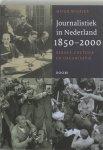 Wijfjes, H. - Journalistiek in Nederland, 1850-2000 / beroep, cultuur en organisatie
