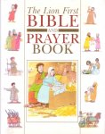 Alexander, Pat (ill.: Leon Baxter) - The Lion First. Bible and Prayer Book [gift edition]