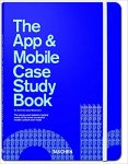 Rob Ford,  Wiedemann Julius - THE APP & MOBILE CASE STUDY BOOK