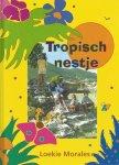 Morales, Loekie - Tropisch nestje; Jeugdvertellingen uit een Caribisch gezin