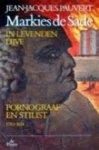 Pauvert, J.j. - Markies de Sade in levenden lijve / 2 Pornograaf en stilist 1783-1814 / druk 1