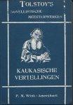 TOLSTOY - Tolstoy`s Novellistische Meesterwerken deel 3 - Kaukasische Vertellingen