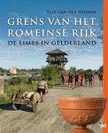 Van der Heijden, Paul - De grens van het Romeinse rijk: de limes in Gelderland