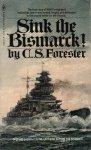 Forester, C.S. - Sink the Bismarck !