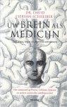 Servan-Schreiber, David - Uw brein als medicijn / zelf stress, angst en depressie overwinnen