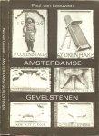 Leeuwen , Paul van ..  Toegevoegd werden twee hoofdstukken van de hand van Mr. N. de Rover - Amsterdamse Uithangborden en Gevelstenen  .. Met 182 gevelstenen