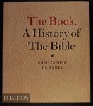 Christopher De Hamel - The Book: A History of the Bible.