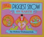 Dubanevich, Arlene - The Piggest show on earth